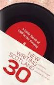 New writing Scotland 30 featuring Caroline von Schmalensee, Alasdair GRay, Agnes Owens, R. A. Martens and Carol Farrelly